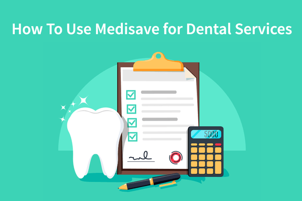 How to Use Medisave for Dental Services | TDS, Singapore